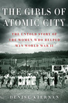Review: The Girls of Atomic City, by Denise Kiernan