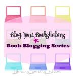 Blog Your Bookshelves, Book Blogging Series - Literary Laundry List