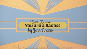 Review: You are a Badass, Jen Sincero