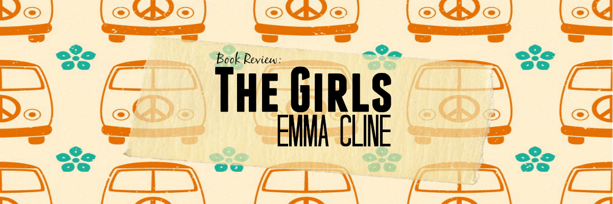 BookReview:TheGirls,EmmaCline LiteraryLaundryList